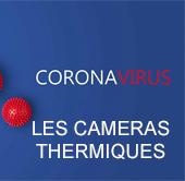 Les caméras thermiques covid coronavirus